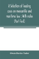 A Selection Of Leading Cases On Mercantile And Maritime Law