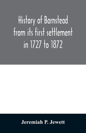 History Of Barnstead From Its First Settlement In 1727 To 1872