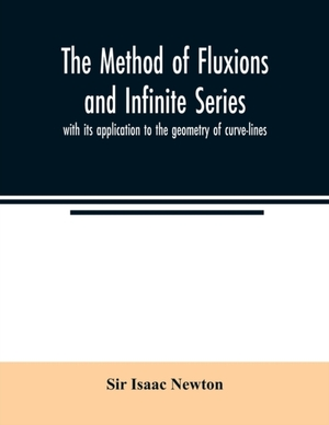The Method Of Fluxions And Infinite Series