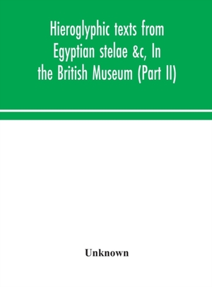 Hieroglyphic Texts From Egyptian Stelae &c, In The British Museum (part Ii)