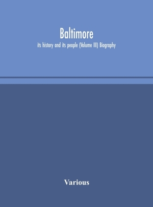 Baltimore; Its History And Its People (volume Iii) Biography