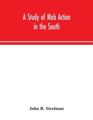 A Study Of Mob Action In The South