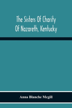 The Sisters Of Charity Of Nazareth, Kentucky