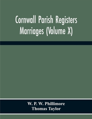 Cornwall Parish Registers. Marriages (volume X)