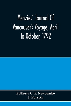 Menzies' Journal Of Vancouver's Voyage, April To October, 1792
