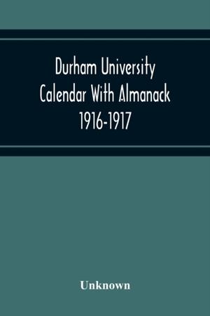 Durham University Calendar With Almanack 1916-1917
