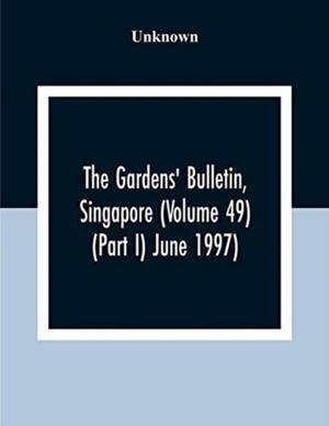 The Gardens' Bulletin, Singapore (volume 49 (part I) June 1997)