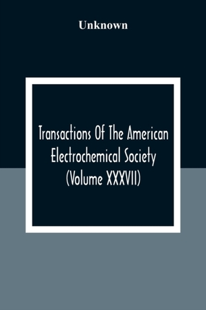 Transactions Of The American Electrochemical Society (volume Xxxvii)