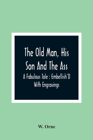 The Old Man, His Son And The Ass