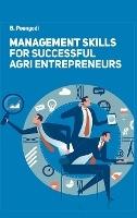 Management Skills For Successful Agri Entrepreneurs
