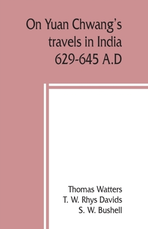 On Yuan Chwang's Travels In India, 629-645 A.d.
