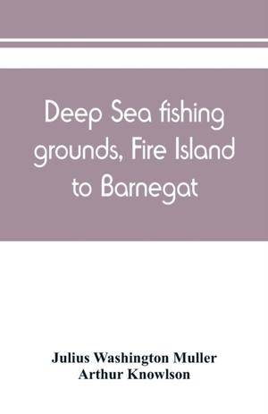 Deep Sea Fishing Grounds, Fire Island To Barnegat