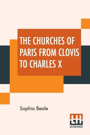 Churches Of Paris From Clovis To Charles X