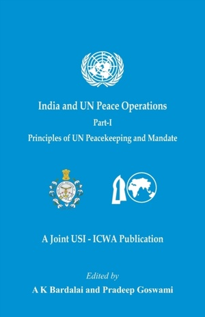India and UN Peace Operations - Part 1 (Principles of UN Peacekeeping and Mandate)