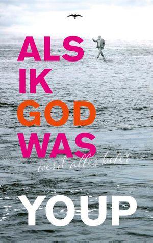 Als ik God was