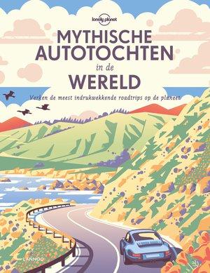 Mythische autotochten in de wereld