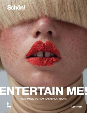 Entertain Me! By Schön! Magazine