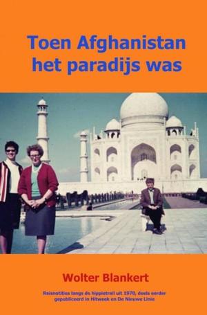 Toen Afghanistan het paradijs was