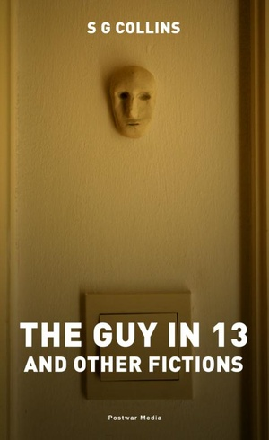 The guy in 13, and other fictions