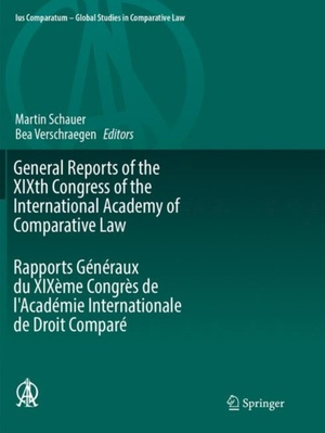 General Reports Of The Xixth Congress Of The International Academy Of Comparative Law Rapports Generaux Du Xixeme Congres De L'academie Internationale De Droit Compare