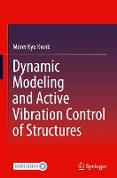 Dynamic Modeling and Active Vibration Control of Structures