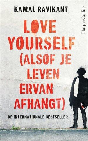 Love yourself (alsof je leven ervan afhangt)