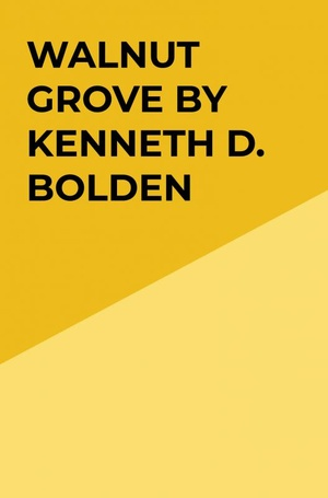 Walnut Grove By Kenneth D. Bolden