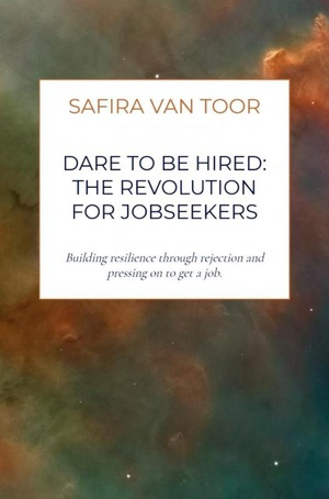 Dare To Be Hired: The revolution for jobseekers
