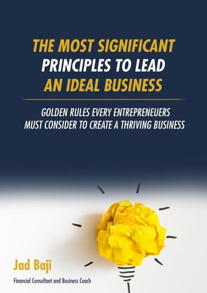 The Most Significant Principles to Lead an Ideal Business