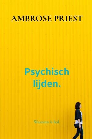 Psychisch lijden.