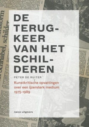 Kunstkritiek in Nederland De terugkeer van het schilderen