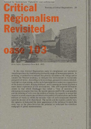 OASE 103 Kritisch-regionalisme revisited / Critical Regionalism Revisited