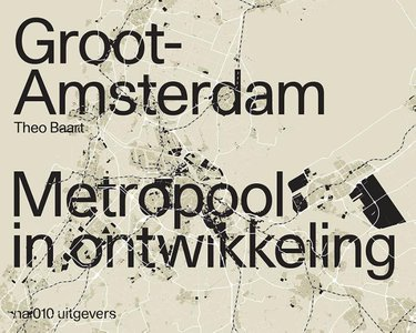 Groot Amsterdam. Metropool in ontwikkeling