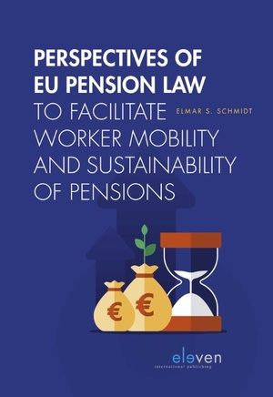 Perspectives of EU Pension Law to facilitate worker mobility and sustainability of pensions
