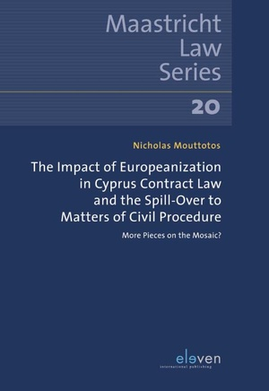 The Impact of Europeanization in Cyprus Contract Law and the Spill-Over to Matters of Civil Procedure