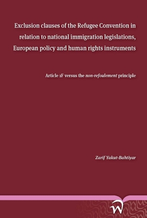 Exclusion clauses of the Refugee Convention in relation to national immigration legislations, European policy and human rights instrument