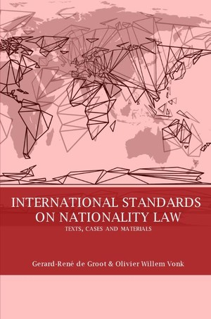 International standards on nationality law: texts, cases and materials