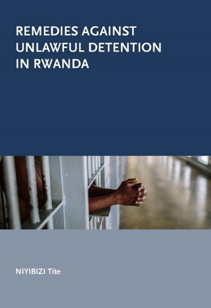 Remedies against unlawful detention in Rwanda