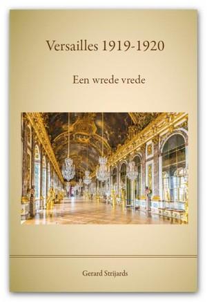 Versailles 1919 - 1920, een wrede vrede