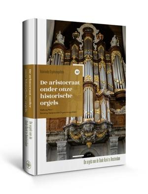 De aristocraat onder onze historische orgels