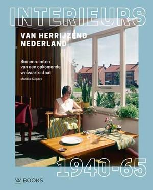 Interieurs van herrijzend Nederland 1940-1965