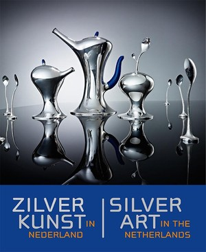 Zilverkunst in Nederland ; Silver art in the Netherlands