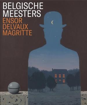Belgische Meesters - Ensor, Delvaux, Magritte