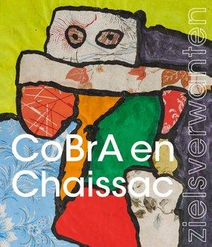 CoBrA & Chaissac - zielsverwanten