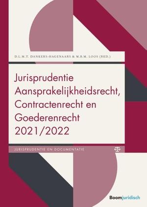 Jurisprudentie Aansprakelijkheidsrecht, Contractenrecht en Goederenrecht 2021/2022