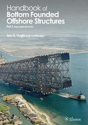 Handbook of Bottom Founded Offshore Structures part 2 – Fixed steel structures