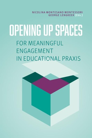 Opening up spaces for meaningful engagement in educational praxis