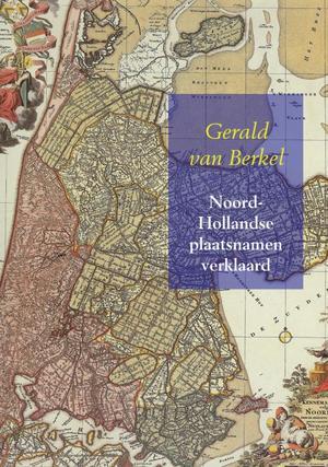 Noord-Hollandse plaatsnamen verklaard