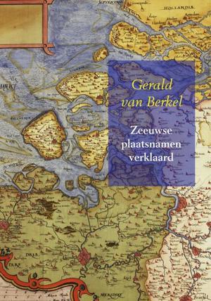 Zeeuwse plaatsnamen verklaard