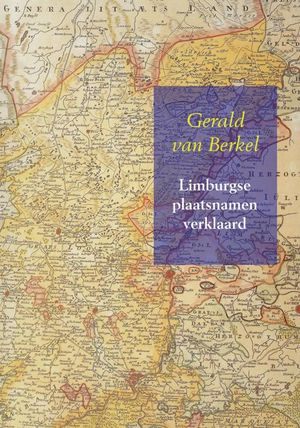 Limburgse plaatsnamen verklaard